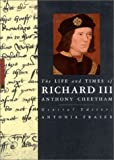 The Life and Times of Richard III by Anthony Cheetham front cover