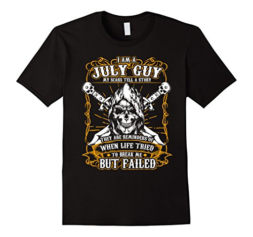Scary Guy - Mens I'm A July Guy My Scars Tell A Story T-shirt Large Black