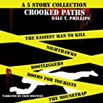 Crooked Paths: A 5 Story Collection | Dale T. Phillips