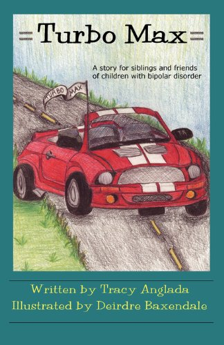 Turbo Max: A Story for Siblings and Friends of Children with Bipolar Disorder by [
