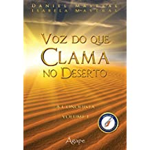 Voz do que Clama no Deserto. A Conquista - Volume 1