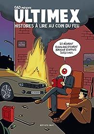 Ultimex : Histoires à lire au coin du feu par  Gad