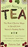 20, 000 Secrets of Tea: The Most Effective Ways to Benefit from Nature's Healing Herbs