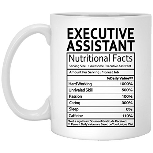 Executive Assistant Coffee Mug - Executive Assistant Gifts for Men Women on Birthday Xmas Spencial Event - Nutritional Facts Label Gag Gift Coffee Mugs Tea Cup White 11 Oz - Executive Coffee Mug