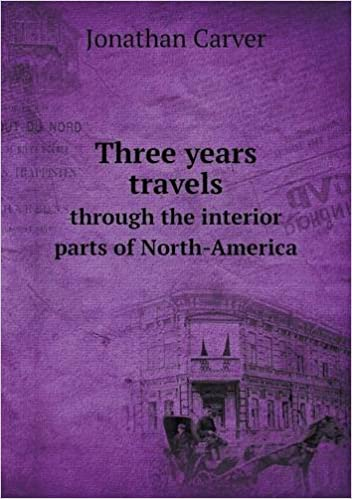 Read online Three years travels through the interior parts of North-America PDF, azw (Kindle), ePub, doc, mobi