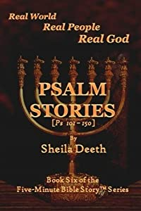 Psalm Stories: Psalms 101-150 (Five-Minute Bible Story Series) (Volume 6)