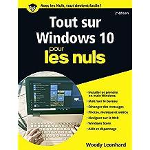 Tout sur Windows 10 Pour les Nuls (French Edition)