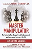 img - for Master Manipulator: The Explosive True Story of Fraud, Embezzlement, and Government Betrayal at the CDC book / textbook / text book