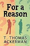 For a Reason, T. Thomas Ackerman, 1615466479