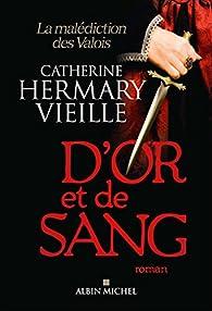 D'or et de sang par Catherine Hermary-Vieille