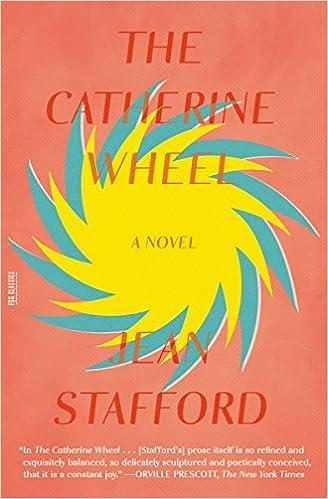 The Catherine Wheel: A Novel (FSG Classics): Jean Stafford