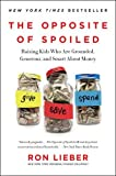 img - for The Opposite of Spoiled: Raising Kids Who Are Grounded, Generous, and Smart About Money book / textbook / text book