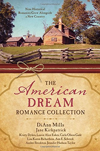 The American Dream Romance Collection: Nine Historical Romances Grow Alongside a New Country by Kristy Dykes - Stockton Mall Shopping