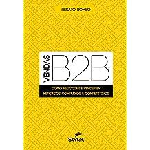 Vendas B2B: Como negociar e vender em mercados complexos e competitivos