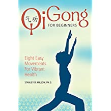 Qi Gong for Beginners: Eight Easy Movements for Vibrant Health