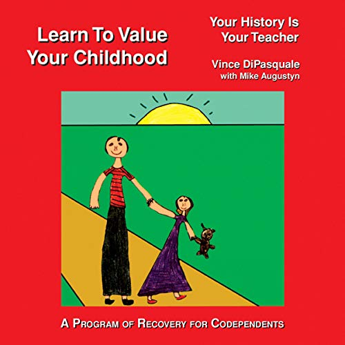 Pdf Self-Help Learn to Value Your Childhood: Your History is Your Teacher