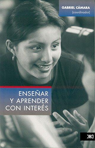 Enseñar y aprender con interés (Educación) (Spanish Edition) by [Cámara,