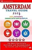 Amsterdam Travel Guide 2014, Duncan Emerson, 1499757824