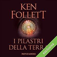 I pilastri della terra Audiobook by Ken Follett Narrated by Riccardo Mei