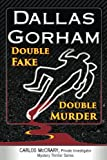Double Fake, Double Murder (A Carlos McCrary, Private Investigator, Mystery Thriller Series) (Volume 2) by  Dallas Gorham in stock, buy online here