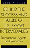 Behind the Success and Failure of U. S. Export Intermediaries, Mike W. Peng, 1567201520