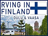 RVing in Finland: Oulu and Vaasa