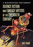 Science Fiction and Fantasy Artists of the Twentieth Century, Jane Frank, 078647727X