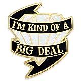PinMart I'm Kind of a Big Deal Diamond Trendy Enamel Lapel Pin