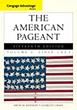 Cengage Advantage Books: the American Pageant, Volume 2: Since 1865, Kennedy, David and Cohen, Lizabeth, 1285058666