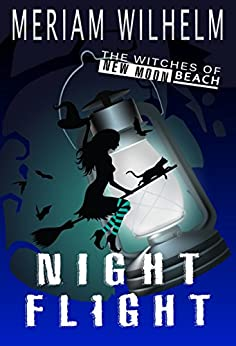 Night Flight (The Witches of New Moon Beach Book 2) by [Wilhelm, Meriam]