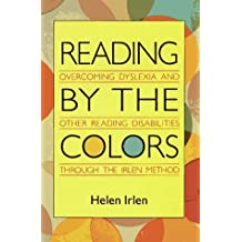Reading by the Colors by Helen Irlen (1991-05-03)