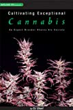Cultivating Exceptional Cannabis, D. J. Short, 0932551599