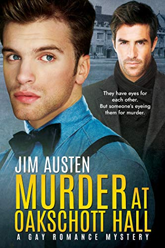 Murder at Oakschott Hall: A Gay Romance Mystery by [Austen, Jim]