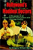 Hollywood's Maddest Doctors, Gregory W. Mank, 188766422X