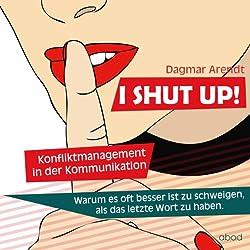 I SHUT UP!