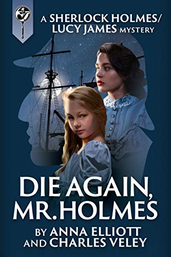 Die Again, Mr. Holmes by Anna Elliott & Charles Veley ebook deal