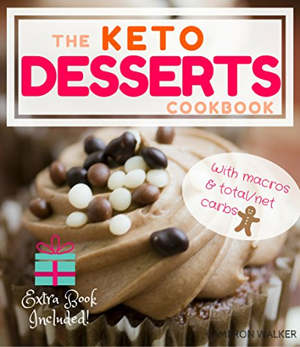 (KETO DESSERTS: KETO DESSERT RECIPES COOKBOOK, KETO SLOW COOKER COOKBOOK)