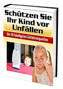 Schützen Sie Ihr Kind vor Unfällen (German Edition)