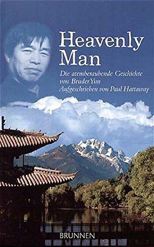 Heavenly Man. Die atemberaubende Geschichte von Bruder Yun Taschenbuch – 7. Dezember 2017 Paul Hattaway Brunnen 3765537888 Biografien