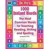 1000 Instant Words: The Most Common Words for Teaching Reading, Writing and Spelling