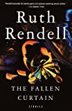 The Fallen Curtain, Ruth Rendell, 0375704922