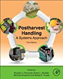 Postharvest Handling : A Systems Approach, , 0124081371