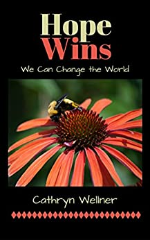 Hope Wins: We Can Change the World by [Wellner, Cathryn]