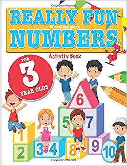 really fun numbers for 3 year olds a fun educational counting numbers activity book for three year old children mickey macintyre 9781911219279