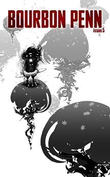 Bourbon Penn Issue 05 by [Garstang, Clifford, Duda, Sam, Henderson, Samantha, Sallee, Wayne Allen, Wooten, Jeffrey, Ausema, Daniel, Raymond, Don]