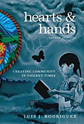 Hearts and Hands, Second Edition: Creating Community in Violent Times