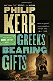 img - for Greeks Bearing Gifts (A Bernie Gunther Novel) book / textbook / text book