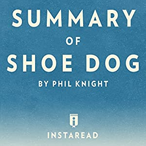 Summary of Shoe Dog: by Phil Knight | Includes Analysis Hörbuch