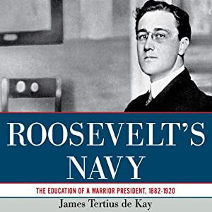 Roosevelt's Navy Audiobook