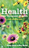 Health: Our Greatest Wealth, Bonnie Labuda and Mary Mueller, 145255336X